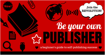 Be your own Publisher: Beginners guide to self-publishing success